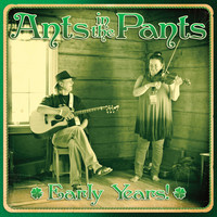 Ants in the Pants - Early Years