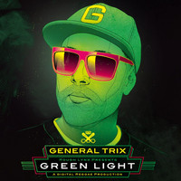 General Trix - Green Light