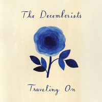 The Decemberists - Traveling On