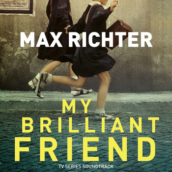Max Richter - My Brilliant Friend (TV Series Soundtrack)