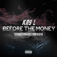 Kay L - Before The Money (Explicit)
