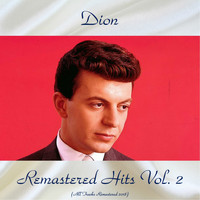 Dion - Remastered Hits Vol, 2 (All Tracks Remastered 2018)