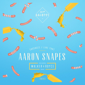 Aaron Snapes - Sausages / Like That