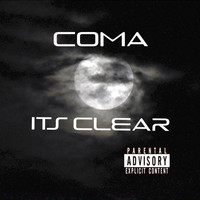 Coma - ITS CLEAR
