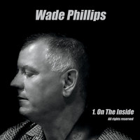 Wade Phillips - On the Inside