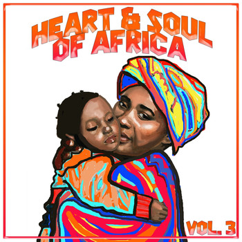 Various Artists - Heart And Soul Of Africa Vol. 3 (Explicit)