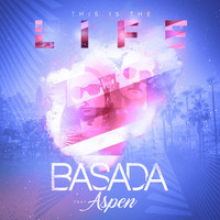 Basada - This Is the Life