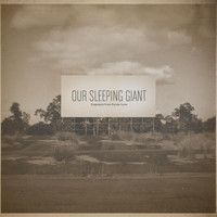 Our Sleeping Giant - Fragments from Former Lives