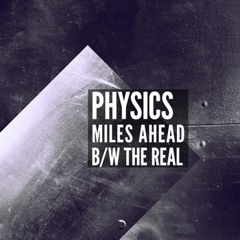 Physics - Miles Ahead/The Real