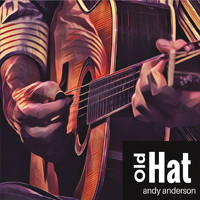 Andy Anderson - Old Hat