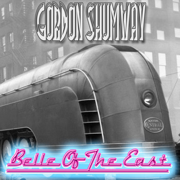 Gordon Shumway - Belle Of the East
