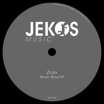 Zirax - Never Mind EP