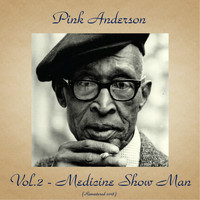 Pink Anderson - Vol..2 - Medicine Show Man (Remastered 2018)