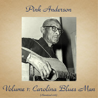 Pink Anderson - Volume 1: Carolina Blues Man (Remastered 2018)