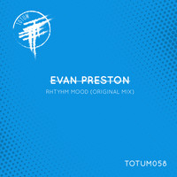 Evan Preston - Rhythm Mood (TOTUM058)