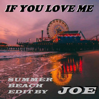 Joe - IF YOU LOVE ME (Summer Beach Edit)