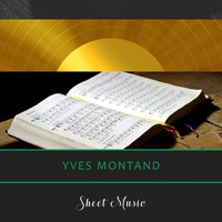 Yves Montand - Sheet Music