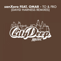 SanXero - To & Fro (David Harness Remixes [Explicit])