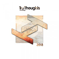 Various Artists - Tru Thoughts 2018 (Explicit)