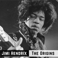 Jimi Hendrix - The Origins