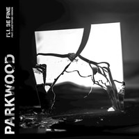 Parkwood featuring Christopher Vernon - I'll Be Fine
