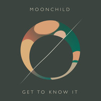 Moonchild - Get To Know It