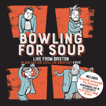 Bowling For Soup - Older, Fatter, Still the Greatest Ever (Live from Brixton)