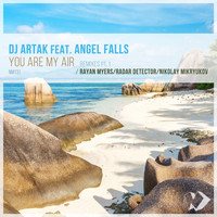 DJ Artak featuring Angel Falls - You Are My Air: Remixes, Pt. 1