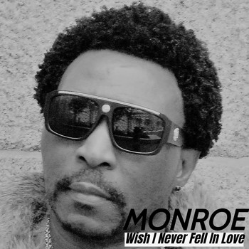 MONROE - Wish I Never Fell in Love