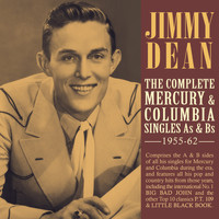 Jimmy Dean - The Complete Mercury & Columbia Singles As & Bs 1955-62