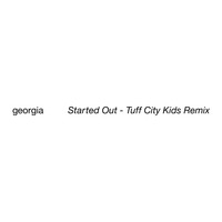 Georgia - Started Out (Tuff City Kids Remix)