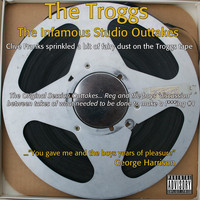 Troggs - The Infamous Studio Tapes (Explicit)