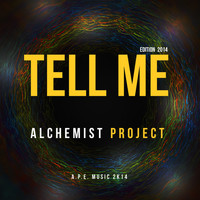 Alchemist Project - Tell Me 2014