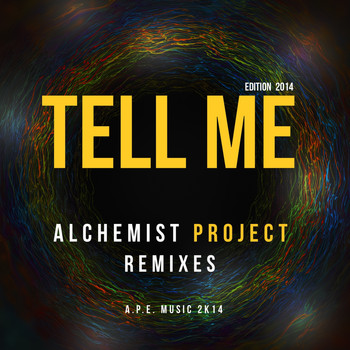 Alchemist Project - Tell Me 2014 Remixes