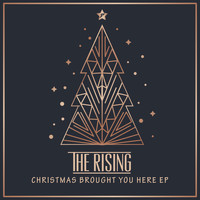 The Rising - Christmas Brought You Here