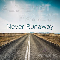 Alchemist Project - Never Runaway