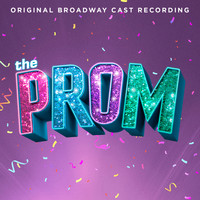 Original Broadway Cast of The Prom: A New Musical - The Prom: A New Musical (Original Broadway Cast Recording)
