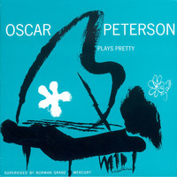 Oscar Peterson - Plays Pretty