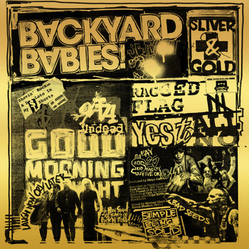 Backyard Babies - Sliver And Gold (Explicit)
