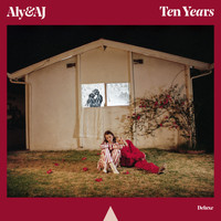 Aly & AJ - Ten Years (Deluxe)