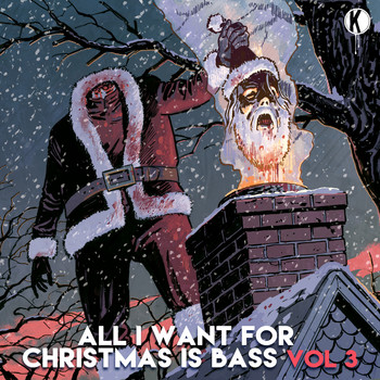 Kannibalen & Friends - All I Want For Christmas Is Bass Vol. 3 (Explicit)