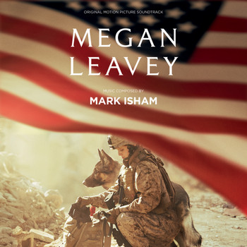 Mark Isham - Megan Leavey (Original Motion Picture Soundtrack)