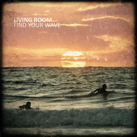 Living Room - Find Your Wave