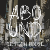 Various Artists - Abound of Tech House, Pt. 3 (Explicit)