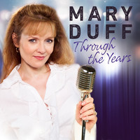 Mary Duff - Through the Years