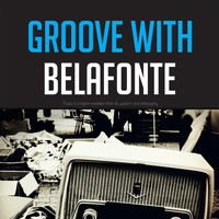 Harry Belafonte - Groove with Belafonte