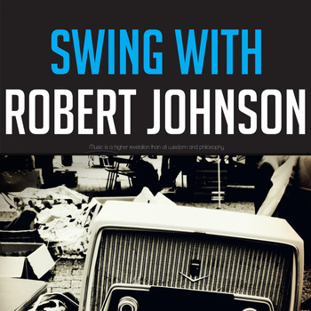Robert Johnson - Swing with Robert Johnson