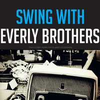Everly Brothers - Swing with Everly Brothers