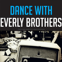 Everly Brothers - Dance with Everly Brothers