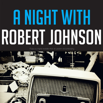 Robert Johnson - A NIght with Robert Johnson